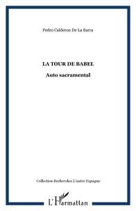 Pedro Calderon de la Barca - La Tour de Babel - Auto sacramental.