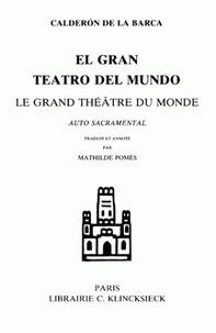 Pedro Calderon de la Barca - Le grand théâtre du monde.