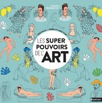 Les supers-pouvoirs de l'art- Une histoire de l'art dans le désordre - Pedro Calleja |