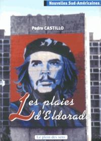 Pedro Castillo - Les plaies d'Eldorado.