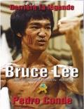Pedro Conde - Bruce Lee - Derrière la légende.