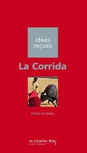 Pedro Cordoba - La corrida.