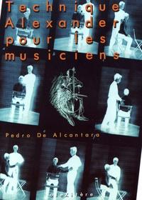 Livre audio gratuit téléchargement gratuit Technique Alexander pour les musiciens 9782952761611 CHM FB2 (French Edition) par Pedro de Alcantara