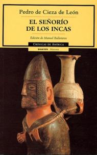 Pedro de Cieza de Leon - El señorio de los Incas.