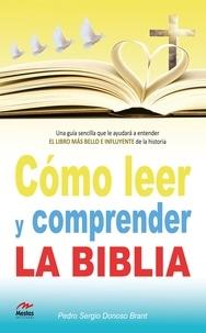 Pedro Donoso Brant - Cómo leer y comprender la Biblia.