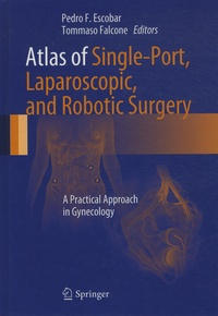 Atlas of Single-Port, Laparoscopic, and Robotic Surgery - A Practical Approach in Gynecology.pdf