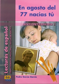 Pedro Garcia Garcia - En agosto del 77 nacias tu.