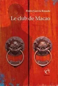 Pedro Garcia Rosado - Le club de Macao.