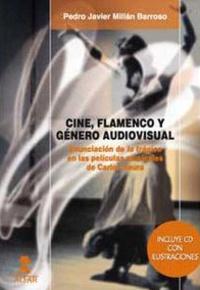 Pedro Javier Millan Barroso - Cine, flamenco y genero audiovisual - Enunciacion tragico en peliculas de Carlos Saura.