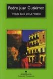 Pedro Juan Gutiérrez - Trilogia sucia de La Habana.