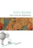 Pedro Kadivar - Petit Livre des Migrations.