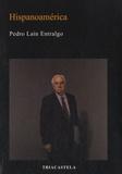 Pedro Lain Entralgo - Hispanoamérica.
