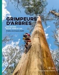 Pedro Lima - Grimpeurs d'arbres - Suspendus entre ciel et terre.
