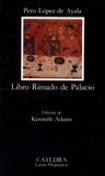 Pedro Lopez de Ayala - Libro Rimado de Palacio.
