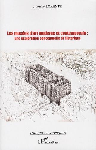 Pedro Lorente - Les musées d'art moderne ou contemporain : une exploration conceptuelle et historique.