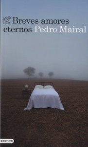 Ebook forums télécharger Breves amores eternos in French par Pedro Mairal