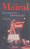 Pedro Mairal - Une nuit avec Sabrina Love.