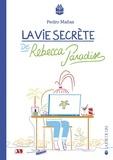 Pedro Mañas - La vie secrète de Rebecca Paradise.