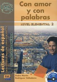 Pedro Martin Rodriguez Valladares - Con amor y con palabras - Nivel elemental 2. 1 CD audio