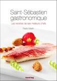 Pedro Martin - Saint-Sébastien gastronomique - Les recettes de ses meilleurs chefs.