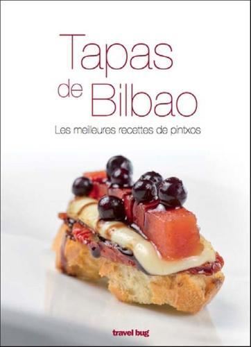 Pedro Martin - Tapas de Bilbao - Les meilleures recettes de pintxos.