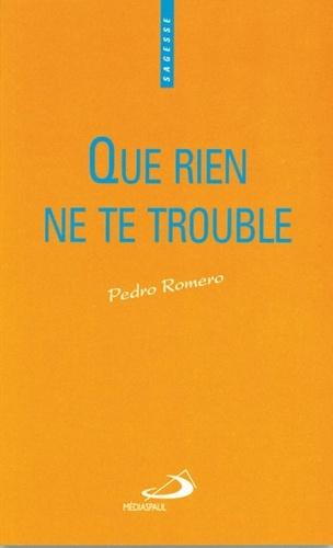 Que Rien Ne Te Trouble