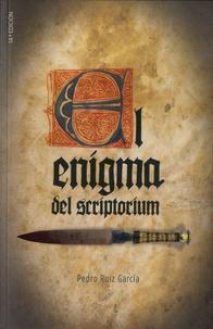Pedro Ruiz Garcia - El enigma del scriptorium.