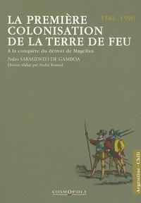 Goodtastepolice.fr La première colonisation de la Terre de Feu - A la conquête du détroit de Magellan (1581-1590) Image