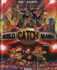 Pedro Valiente et  Mick - World Catch Mania Tome 1 : Welcome to Russellmania.