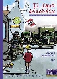 Pef et Didier Daeninckx - Il faut désobéir - La France sous Vichy.