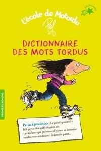 Pef - L'école de Motordu  : Dictionnaire des mots tordus.