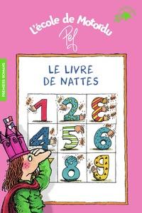 Pef - L'école de Motordu  : Le livre de nattes.