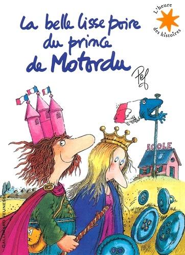 La belle lisse poire du Prince de Motordu  avec 1 CD audio