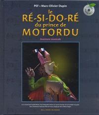 Pef et Marc-Olivier Dupin - Le ré-si-do-ré du prince de Motordu - Aventure musicale. 1 CD audio
