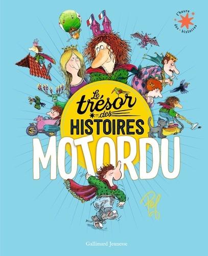 Le trésor des histoires Motordu
