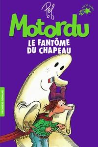 Pef - Les aventures de la famille Motordu  : Motordu et le fantôme du chapeau.