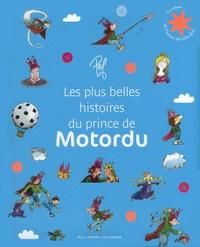 Pef - Les plus belles histoires du prince de Motordu.
