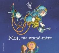 Pef - Moi, ma grand-mère....