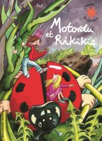 Pef - Motordu et Rikikie.