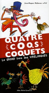 Pef et Jean-Hugues Malineau - Quatre coqs coquets - Le grand livre des virelangues.
