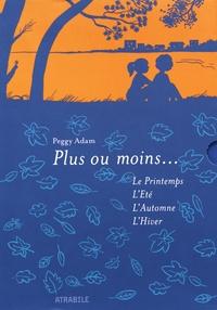 Peggy Adam - Plus ou moins...  : Coffret 4 volumes : Le Printemps ; L'Eté ; L'Automne ; L'Hiver.