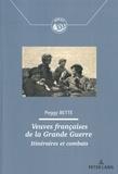 Peggy Bette - Veuves françaises de la Grande Guerre - Itinéraires et combats.