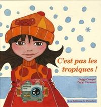 Peggy Campel et Peggy Caramel - C¹est pas les tropiques !.