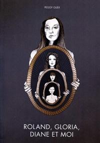 Peggy Guex - Roland, Gloria, Diane et moi. 1 DVD