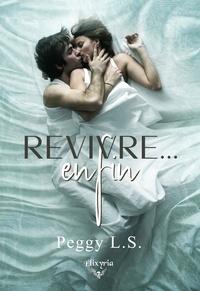Peggy L. S. - Revivre... enfin.