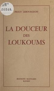 Peggy Lebourgeois et Annie Guilbert - La douceur des loukoums.