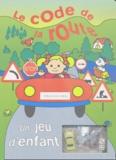 Peggy Loison et  Collectif - Le code de la route - Un jeu d'enfant.