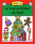 Peggy Loison et Salina Yoon - Le livre scintillant de Noël.