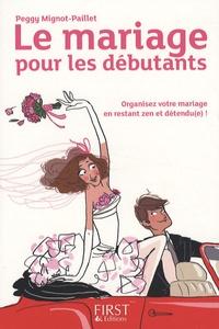 Peggy Mignot-Paillet - Le mariage pour les débutants.