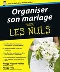 Peggy Mignot-Paillet et Peggy Frey - Organiser son mariage pour les nuls.